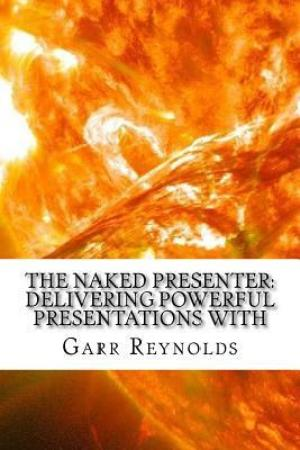 Reading books The Naked Presenter: Delivering Powerful Presentations with