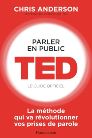 Parler en public : TED, le guide officiel