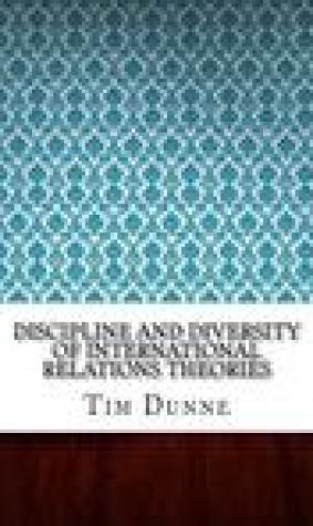 Discipline and Diversity of International Relations Theories