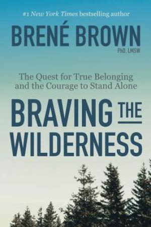Reading books Braving the Wilderness: The Quest for True Belonging and the Courage to Stand Alone