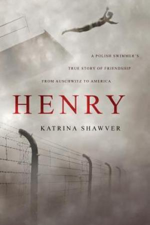 read online Henry: A Polish Swimmer's True Story of Friendship from Auschwitz to America