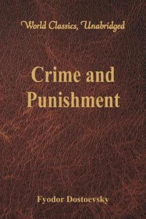 Crime and Punishment (World Classics, Unabridged)