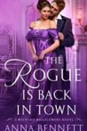 read online The Rogue Is Back in Town (The Wayward Wallflowers, #3)