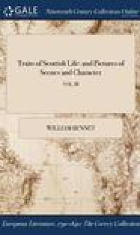 Traits of Scottish Life: And Pictures of Scenes and Character; Vol. III