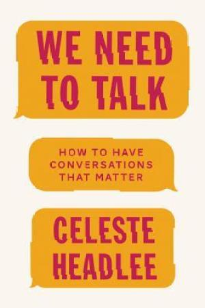 Reading books We Need to Talk: A Practical Guide to the Lost Art of Conversation