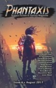 Download Phantaxis August 2017: Science Fiction & Fantasy Magazine books