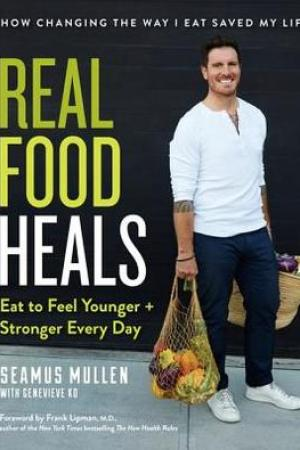 Reading books Real Food Heals: Eat to Feel Younger and Stronger Every Day