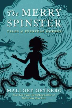 Reading books The Merry Spinster: Tales of Everyday Horror