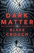 Download Dark Matter: The Most Mind-Blowing And Twisted Thriller Of The Year books