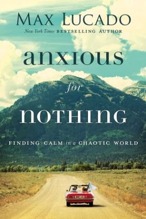 Reading books Anxious for Nothing: Finding Calm in a Chaotic World