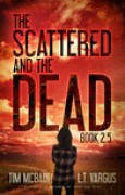 Download The Scattered and the Dead (Book 2.5): Post Apocalyptic Fiction pdf / epub books