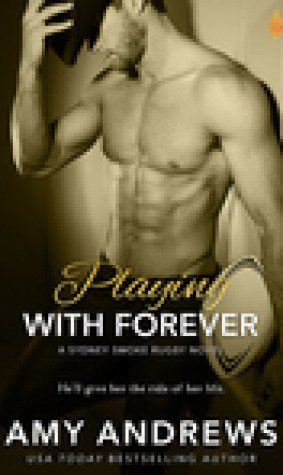 Playing With Forever (Sydney Smoke Rugby, #4)