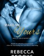 Make Me Yours (Men of Gold Mountain, #4)