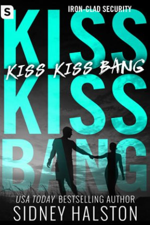 Reading books Kiss Kiss Bang (Iron Clad Security, #3)