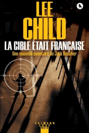 Reading books La Cible tait franaise (Une aventure de Jack Reacher t. 18)