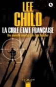 Download La Cible tait franaise (Une aventure de Jack Reacher t. 18) books