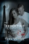 Irresistible (The Bloodlust Chronicles, #1)