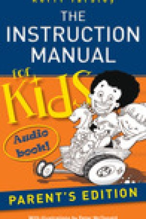 read online The Instruction Manual for Kids - Parent's Edition Audiobook