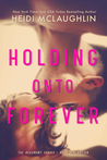 Holding Onto Forever (The Beaumont Series: Next Generation, #1)