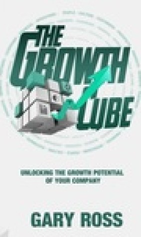 The Growth Cube: Unlocking the Growth Potential of Your Company