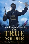 The True Soldier (Jack Lark, #6)