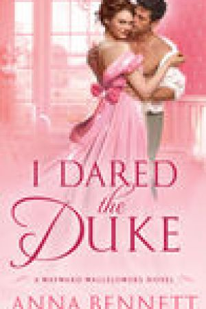 read online I Dared the Duke (The Wayward Wallflowers, #2)