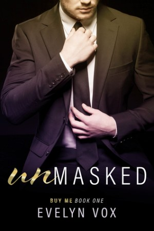 Reading books Unmasked (A Twisted Billionaire Romance): Buy Me Book 1