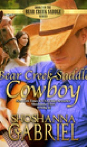 Bear Creek Saddle Cowboy: Sweet Inspirational Cowboy Romance (The Bear Creek Saddle Series, 2)