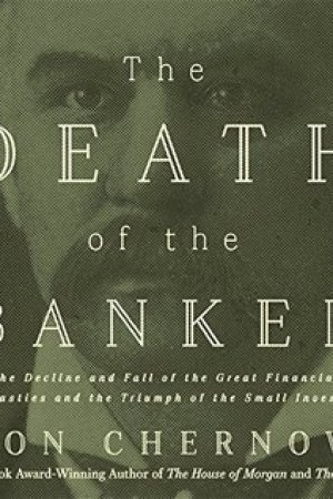 Reading books The Death of the Banker: The Decline and Fall of the Great Financial Dynasties and the Triumph of the Small Investor