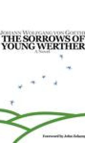 The Sorrows of Young Werther: The Definitive Translation