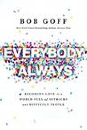 read online Everybody, Always: Becoming Love in a World Full of Setbacks and Difficult People