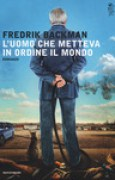 Download L'uomo che metteva in ordine il mondo books