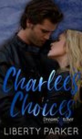 Charlee's Choices : DreamCatchers MC