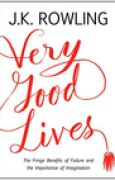 Download Very Good Lives: The Fringe Benefits of Failure and the Importance of Imagination books
