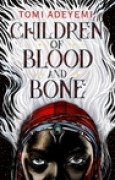 Download Children of Blood and Bone (Legacy of Orsha, #1) books
