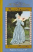 Download Marie Antoinette: Princess of Versailles, Austria - France, 1769 (Royal Diaries #4) books