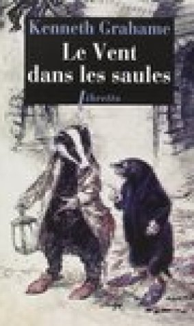 Le Vent Dans Les Saules: The Wind in the Willows (French Edition)