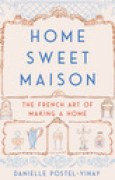 Download Home Sweet Maison: The French Art of Making a Home books