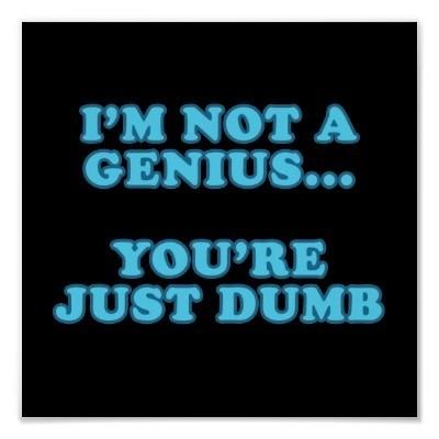im_not_a_genius_poster-r1fa7451c42064cb582dfa1e4a7c0f110_wad_400