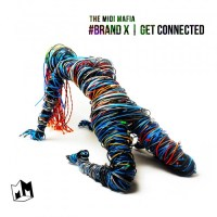 The Midi Mafia - Brand X | Get Connected [MIXTAPE]