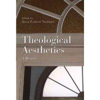 Theological Aesthetics - A Reader