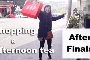Shopping & Afternoon Tea after Finals !!! | 期末考後的購物&下午茶時間!