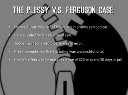 Enchanting Sitting Plessy Agreed Tobe Arrested African American Community Wanted To Test This Law Car To Put This Law To Plessy Ferguson By Yonit Krebs