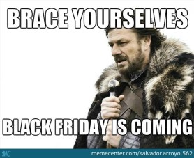 Black Friday deals - brace yourselves meme