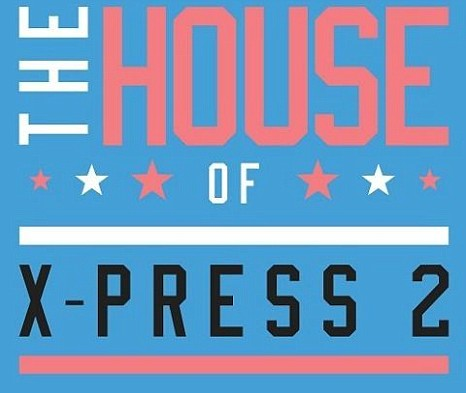 X-Press 2's The House  Of X-Press 2 