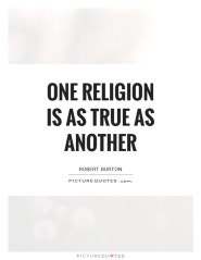One religion is as true as another Picture Quote #1