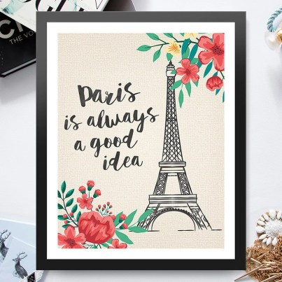 Paris is Always a Good Idea Eiffel Tower France vacation 8x10 inch Poster Print