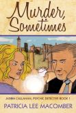 Murder, Sometimes - Book #1 of The Jason Callahan Psychic Detective Series