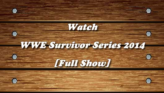 watch wwe survivor series 2014