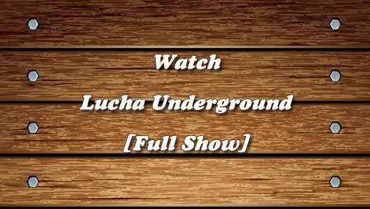 watch lucha underground 23/3/2016